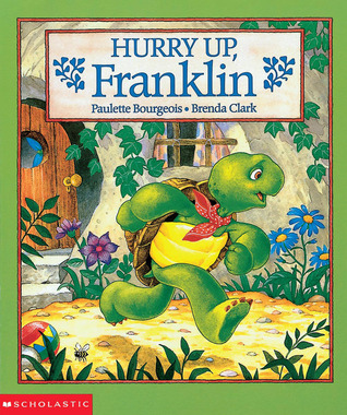 Hurry Up, Franklin! by Paulette Bourgeois