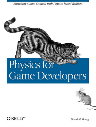 Physics for Game Developers by David M. Bourg
