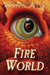 Fire World (The Last Dragon Chronicles, #6)
