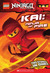 Kai, Ninja of Fire (Ninjago Chapter Books, #1)