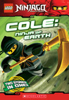 Cole, Ninja of Earth (Ninjago Chapter Books, #3)