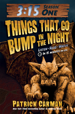 Things That Go Bump in the Night by Patrick Carman