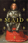 The Maid: A Novel of Joan of Arc
