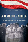 A Team for America: When West Point Football Rallied a Nation at War