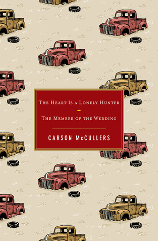 The Heart Is a Lonely Hunter / The Member of the Wedding by Carson McCullers