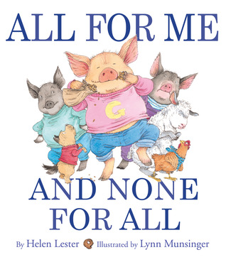 All for Me and None for All by Helen Lester