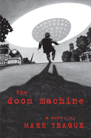 The Doom Machine by Mark Teague