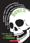 Bones: Terrifying Tales to Haunt Your Dreams