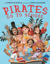 Pirates Go to School by Corinne Demas
