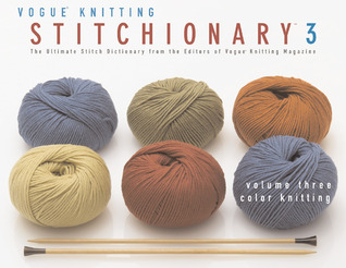 The Vogue® Knitting Stitchionary Volume Three by Vogue Knitting