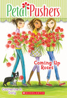 Coming Up Roses (Petal Pushers, #4)