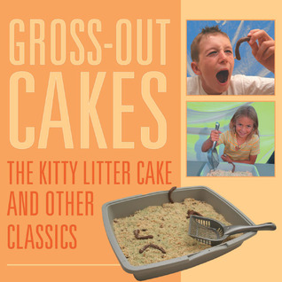Gross-Out Cakes: The Kitty Litter Cake and Other Classics