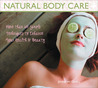 Natural Body Care: More than 60 Simple Techniques to Enhance Your Health & Beauty