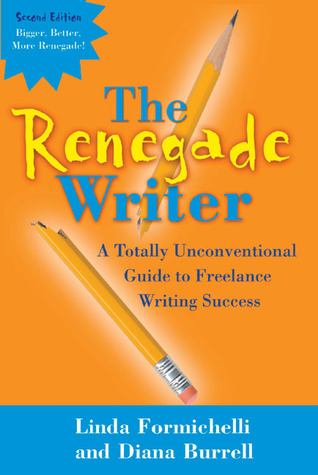 The Renegade Writer by Linda Formichelli