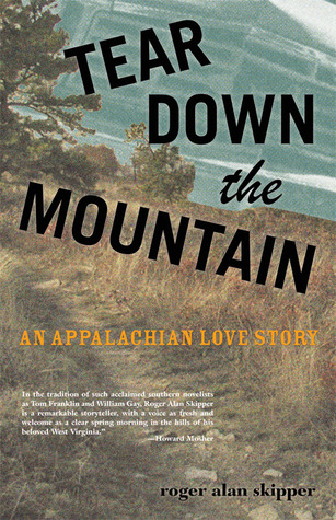 Tear Down the Mountain by Roger Alan Skipper