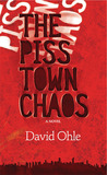 The Pisstown Chaos: A Novel