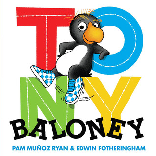 Tony Baloney by Pam Muñoz Ryan