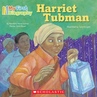 Harriet Tubman by Marion Dane Bauer