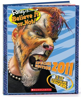Ripley's Believe it or Not! Special Edition 2011 by Scholastic Inc.