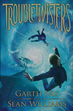 Troubletwisters by Garth Nix