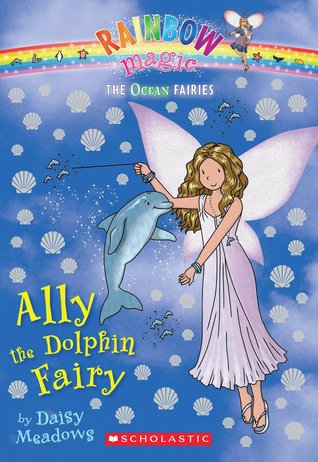 Ally the Dolphin Fairy (Ocean Fairies, #1) by Daisy Meadows