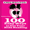 100 Easy Ways to Get Your Kids Reading