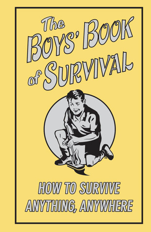 The Boys' Book of Survival by Guy Campbell