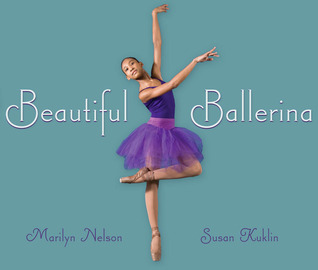 Beautiful Ballerina by Marilyn Nelson