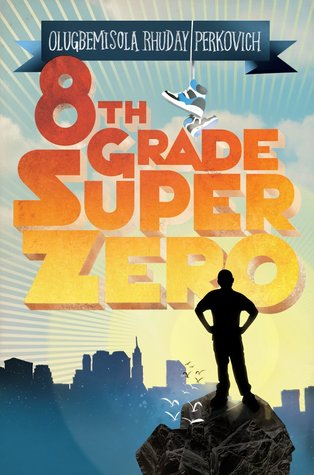 Eighth-Grade Superzero by Olugbemisola Rhuday-Perkovich