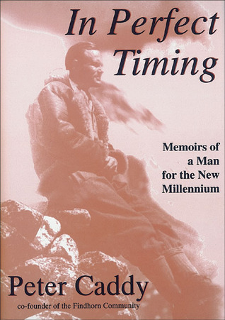 In Perfect Timing: Memoirs of a Man for the New Millennium