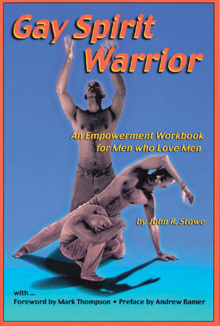 Gay Spirit Warrior: An Empowerment Workbook for Men Who Love Men