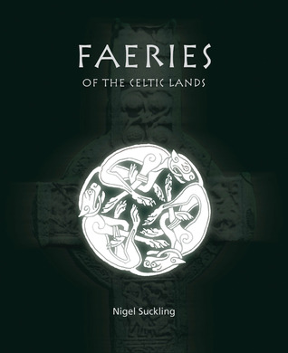 Faeries of the Celtic Lands by Nigel Suckling