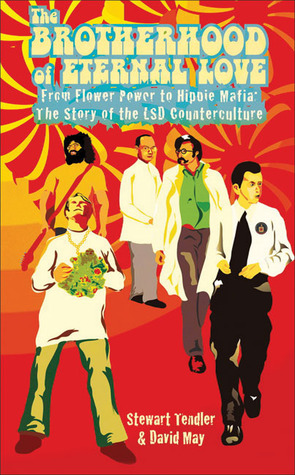 The Brotherhood of Eternal Love: From Flower Power to Hippie Mafia: The Story of the LSD Counterculture