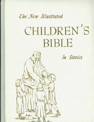 The New Illustrated Children's Bible in Stories