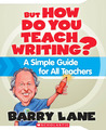 But How Do You Teach Writing?: A Simple Guide for All Teachers