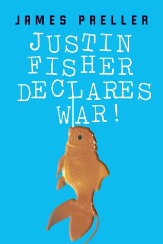 Justin Fisher Declares War! by James Preller