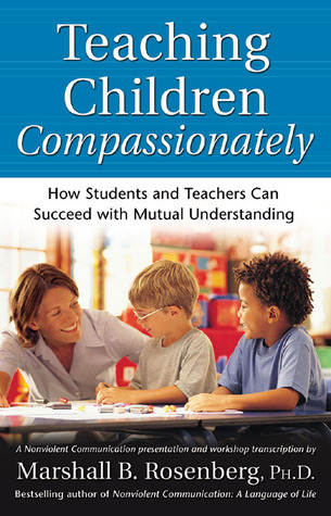 Teaching Children Compassionately by Marshall B. Rosenberg