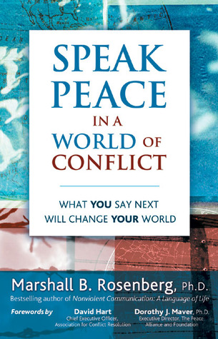 Speak Peace in a World of Conflict by Marshall B. Rosenberg
