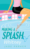Whitney (Making A Splash, #3)
