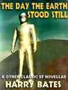 The Day the Earth Stood Still & Other Classic SF Novellas