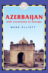 Azerbaijan, 3rd: With Excursions to Georgia