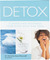 Detox: Cleanse and Recharge Your Mind, Body and Soul