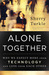 Alone Together: Why We Expe...