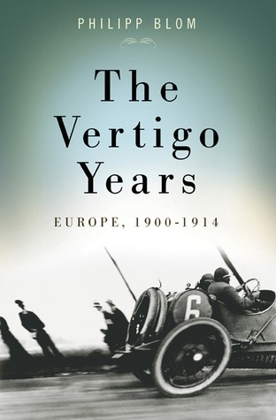 The Vertigo Years: Europe 1900-1914