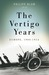 The Vertigo Years: Europe 1...
