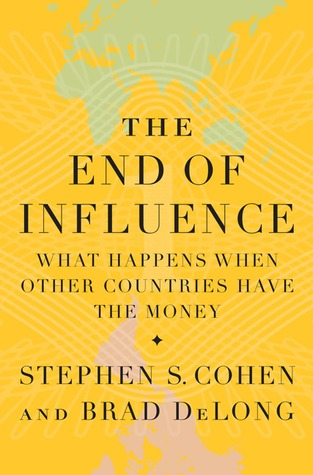 The End of Influence by Stephen S. Cohen