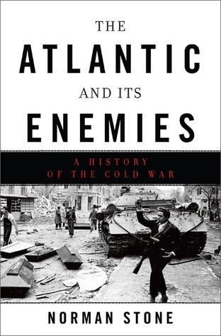 The Atlantic and Its Enemies by Norman Stone