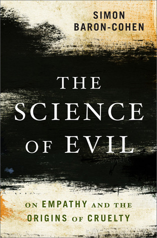 The Science of Evil by Simon Baron-Cohen