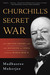 Churchill's Secret War: The...