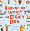 Around the World on Eighty Legs: Animal Poems: Animal Poems